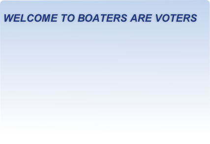 WELCOME TO BOATERS ARE VOTERS